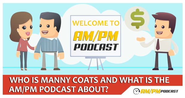Who is Manny Coats and What is the AM/PM Podcast About?