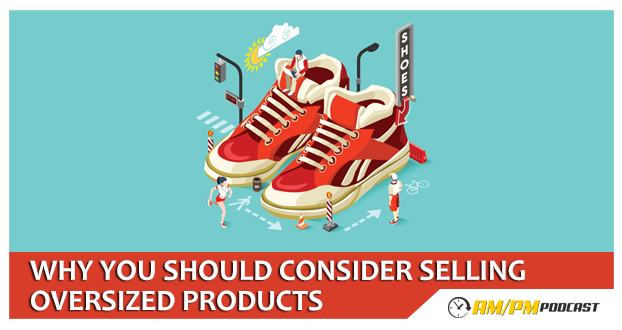 Should I sell oversized products on Amazon FBA?