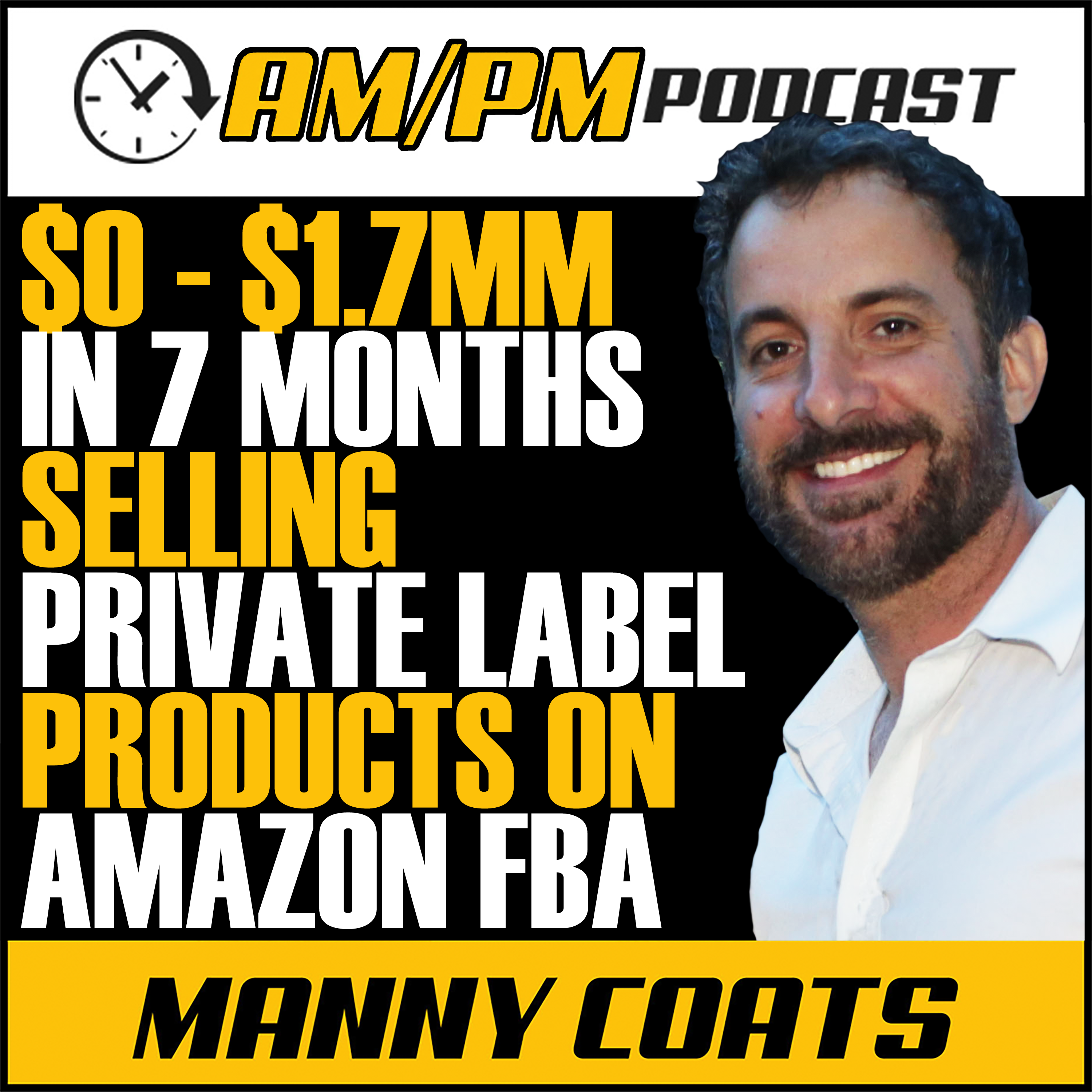 AM/PM Podcast: How to Sell Private Label Products on Amazon FBA with Manny Coats