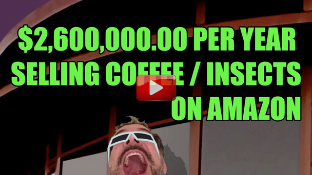 ,600,000.00 Per Year Selling Insects & Coffee as an AMAZON FBA Seller - EP125