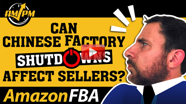 Will China's Potential Factory Shut Down Affect Your Amazon Inventory Fulfillment? – EP131