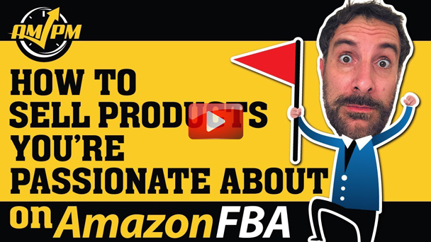 How To Sell Products You're Passionate About On Amazon FBA – EP135