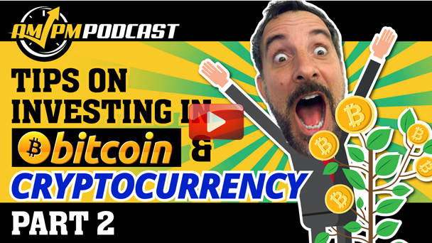 How to Invest in Bitcoin and Cryptocurrency for Beginners - AMPM PODCAST - EP144 Part. 2