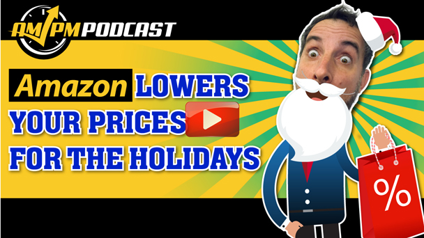Amazon Lowers Your Prices for the Holidays - AMPM PODCAST EP147