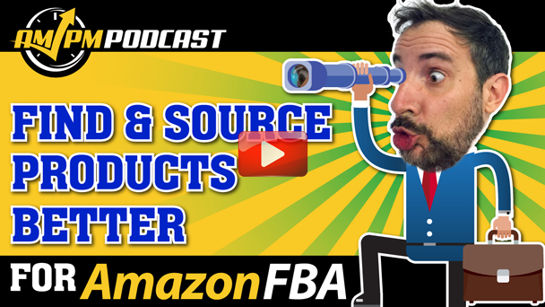 Think Outside the Box to Find and Source New Products to Sell on Amazon FBA - AMPM PODCAST EP148