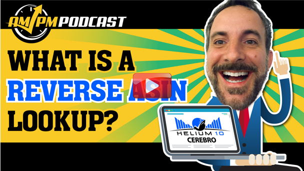What Is A Reverse ASIN Lookup? - AMPM PODCAST EP145