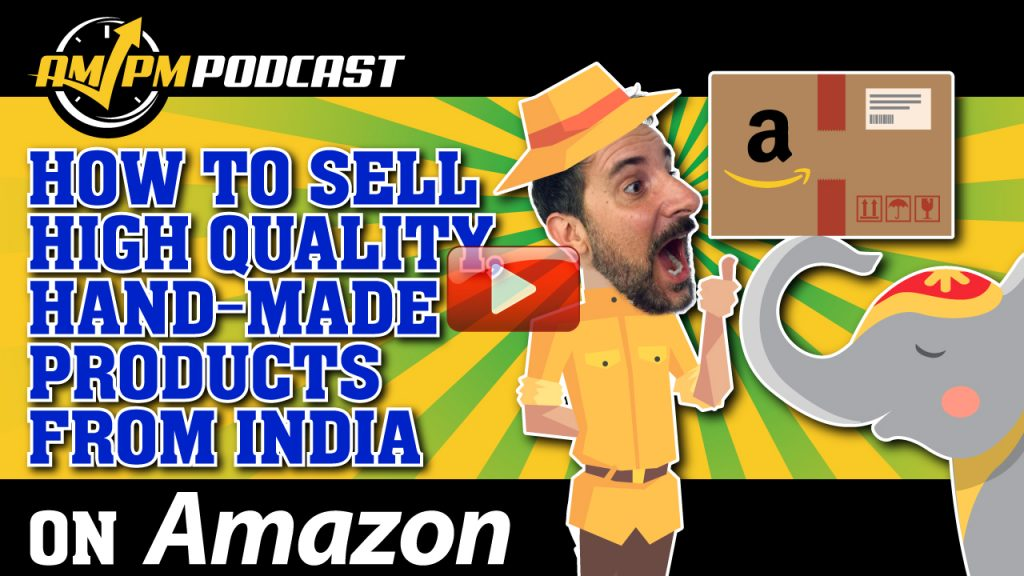 how to sell high quality hand made products sourced in india, ampm podcast ep 159, am pm podcast, manny coats, sophie howard