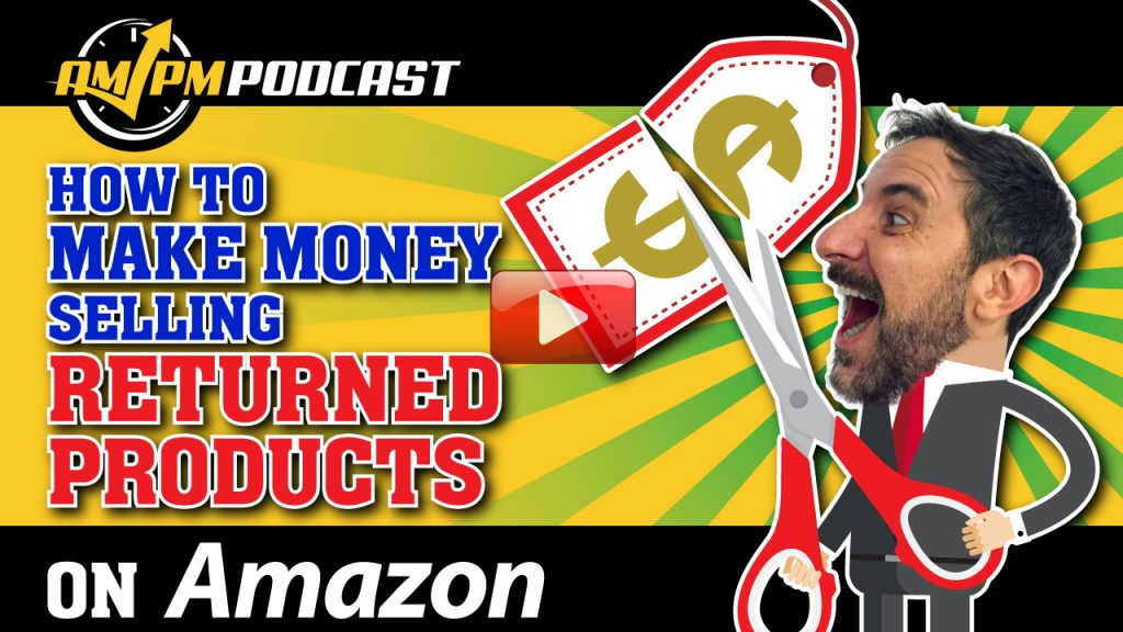 selling used or returned products, ampm podcast ep 160, am pm podcast, ampm podcast, liquidation blueprint webinar, todd snively, manny coats