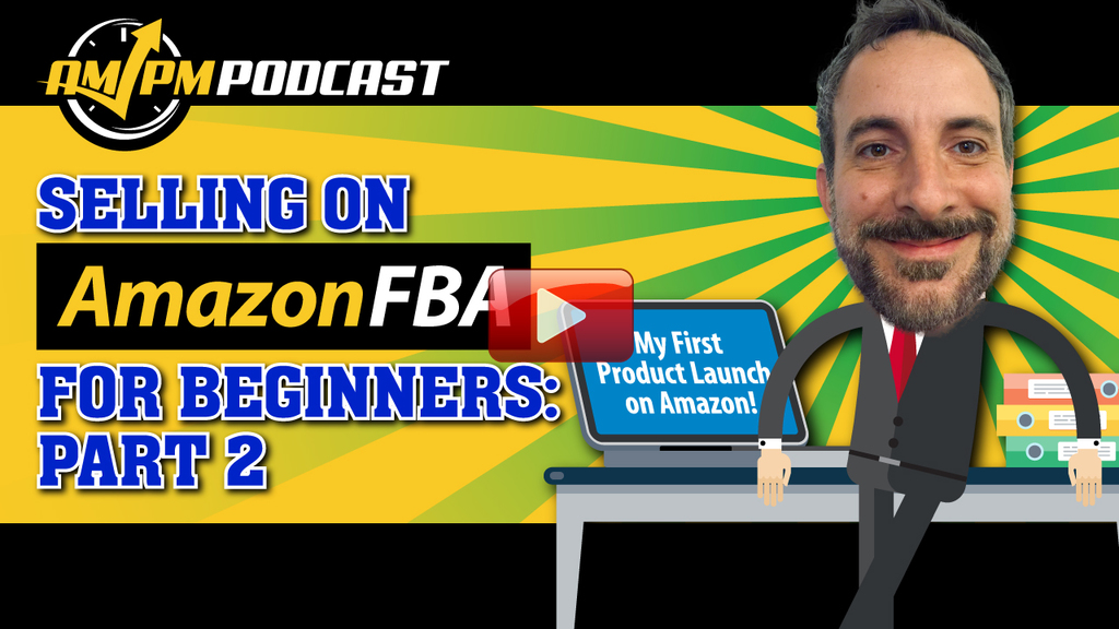 amazon fba for beginners, ampm podcast, am pm podcast, ep 164, manny coats, kevin king