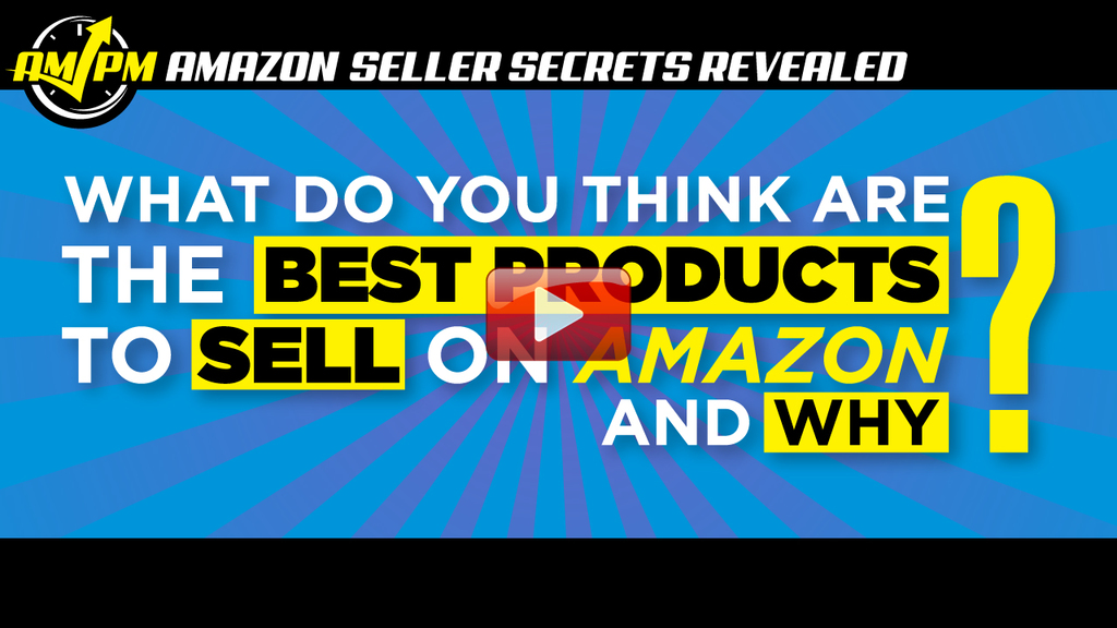 best products to sell on amazon, amazon seller secrets revealed, manny coats, ampm podcast, am pm podcast, what are the best products to sell on amazon and why, what are the best products to sell on amazon