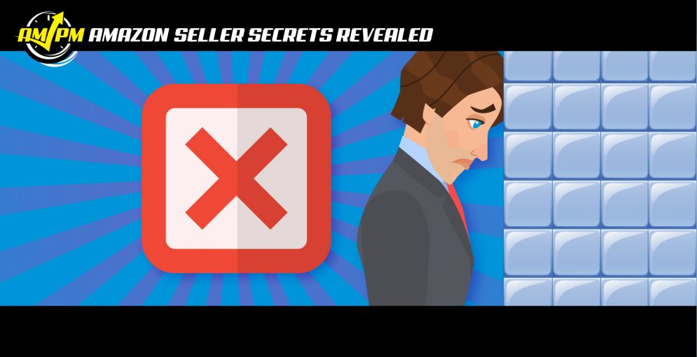 amazon seller mistakes, common seller mistakes, new seller mistakes, amazon seller secrets revealed, ampm podcast, am pm podcast, manny coats